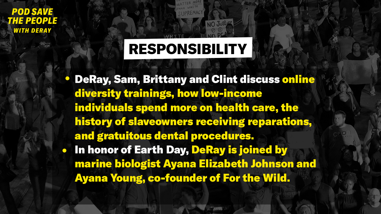 Responsibility (In Celebration of Earth Day) | Crooked Media